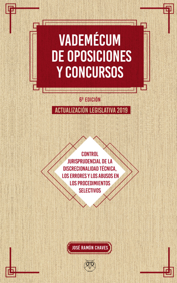 VADEMÉCUM DE OPOSICIONES Y CONCURSOS - Controles de la discrecionalidad técnica, errores y abusos en los procedimientos selectivos 6ª Ed. Actualización legislativa 2019